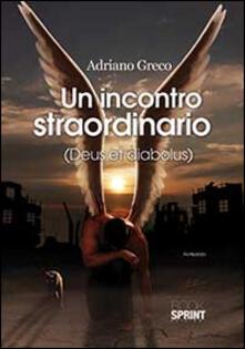 Un incontro straordinario - Adriano Greco - copertina