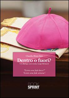 Dentro o fuori? Un dialogo con mons. Luigi Bettazzi - Claudia Bianchini - copertina