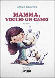 Mamma, voglio un cane!
