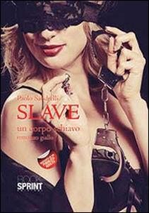 Slave. Un corpo schiavo