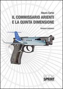 Il commissario Arienti e la quinta dimensione