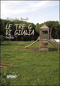 Le Le tre G di Giulia - Donati Alessandra - wuz.it