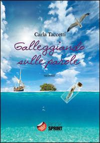 Galleggiando sulle parole - Taccetti Carla - wuz.it