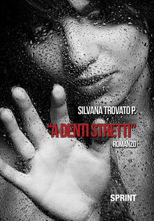 A denti stretti - Silvana Trovato P. - copertina