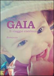 Gaia... Il viaggio continua - Laura Virgini - copertina