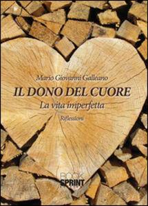 Il dono del cuore. La vita imperfetta. Riflessioni