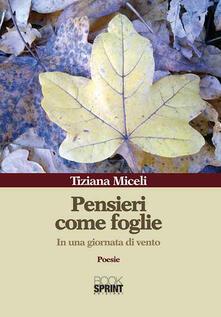 Pensieri come foglie. In una giornata di vento - Tiziana Miceli - copertina