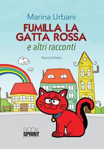 Fumilla la gatta rossa ed altri racconti