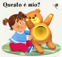 Questo è mio? I buchini - Rigo Laura Mantegazza Giovanna - wuz.it