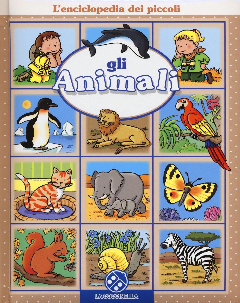 Gli animali. L'enciclopedia dei piccoli