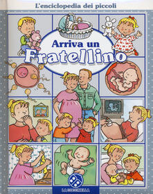 Warholgenova.it Arriva un fratellino. L'enciclopedia dei piccoli. Ediz. illustrata Image