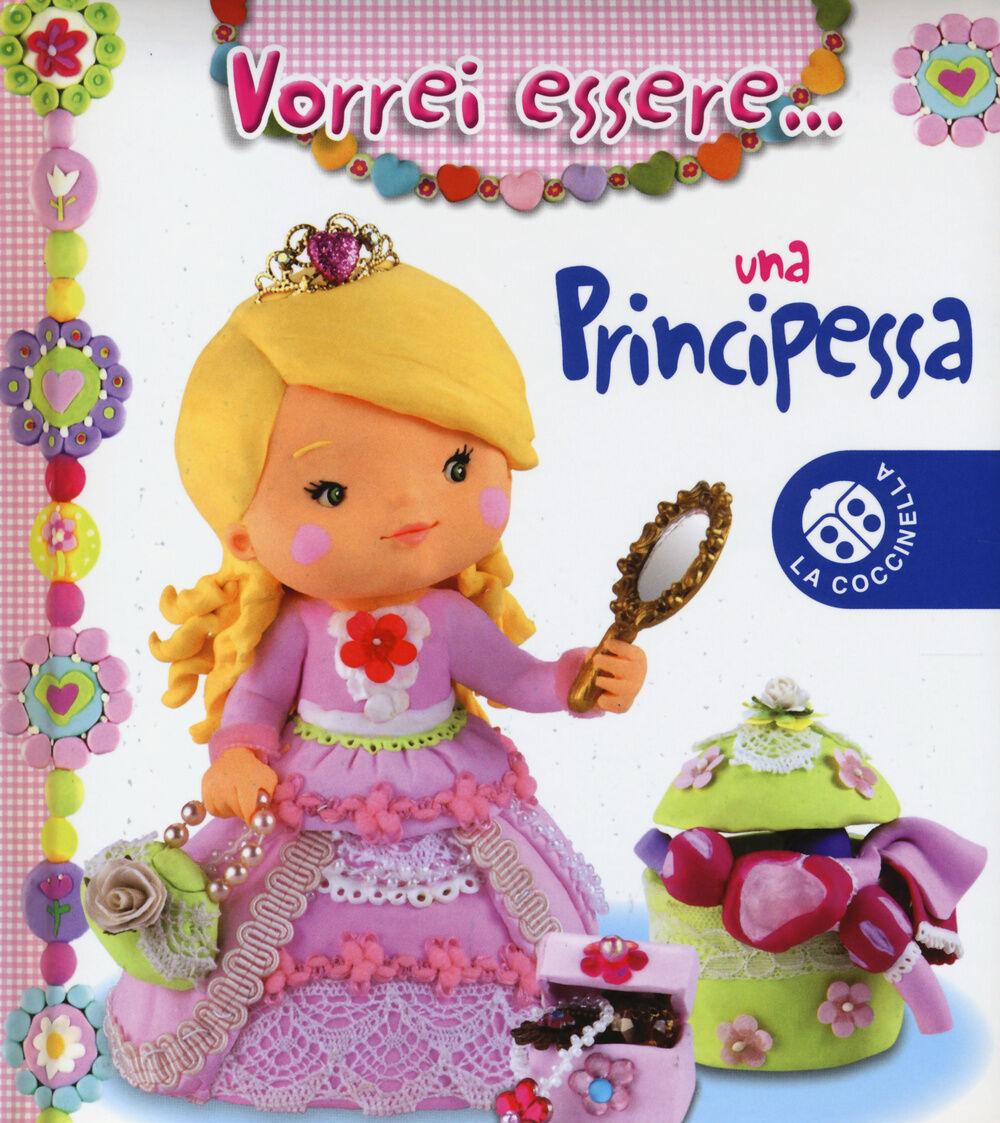 Vorrei essere... una principessa
