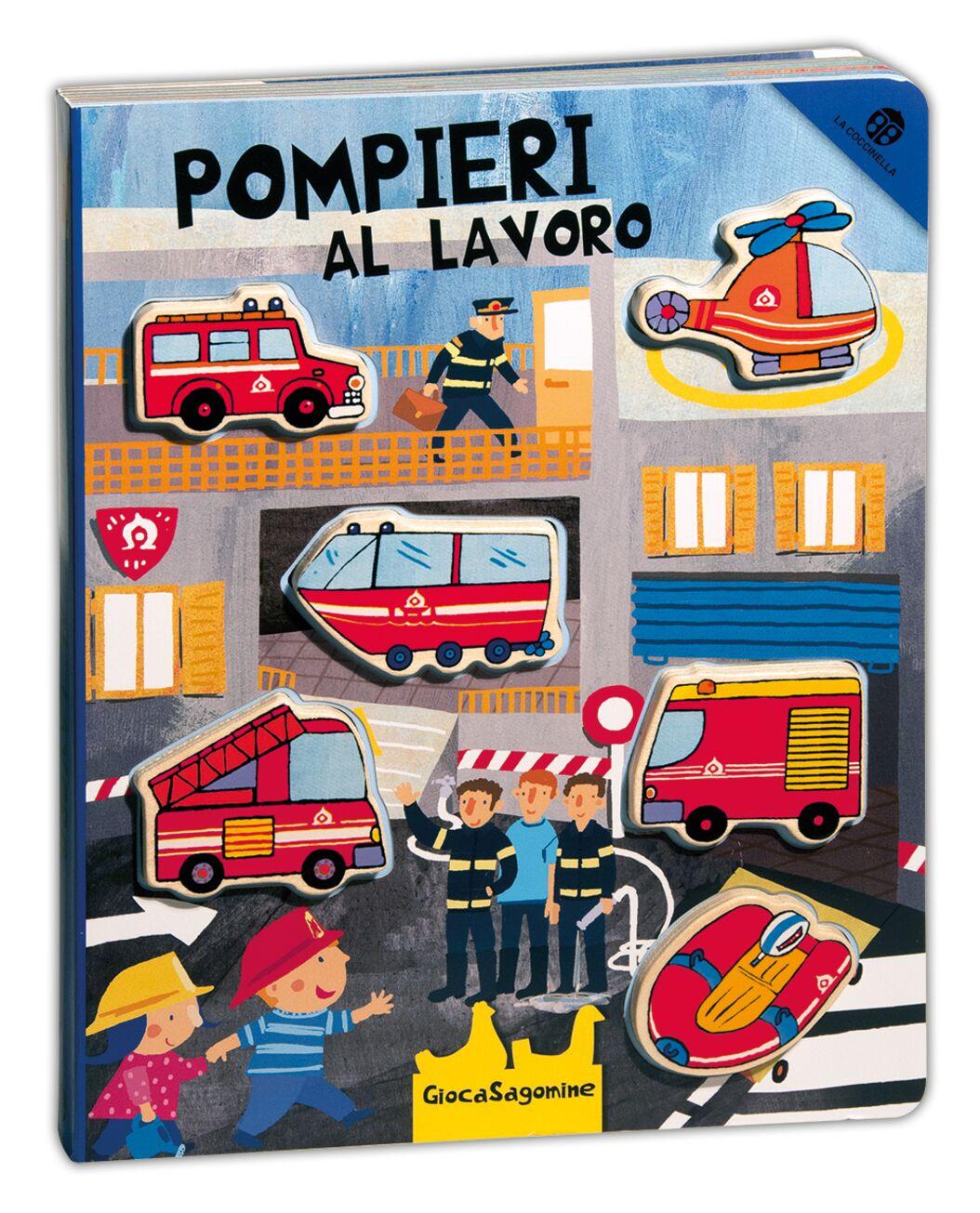 Pompieri al lavoro. Giocasagomine. Con gadget