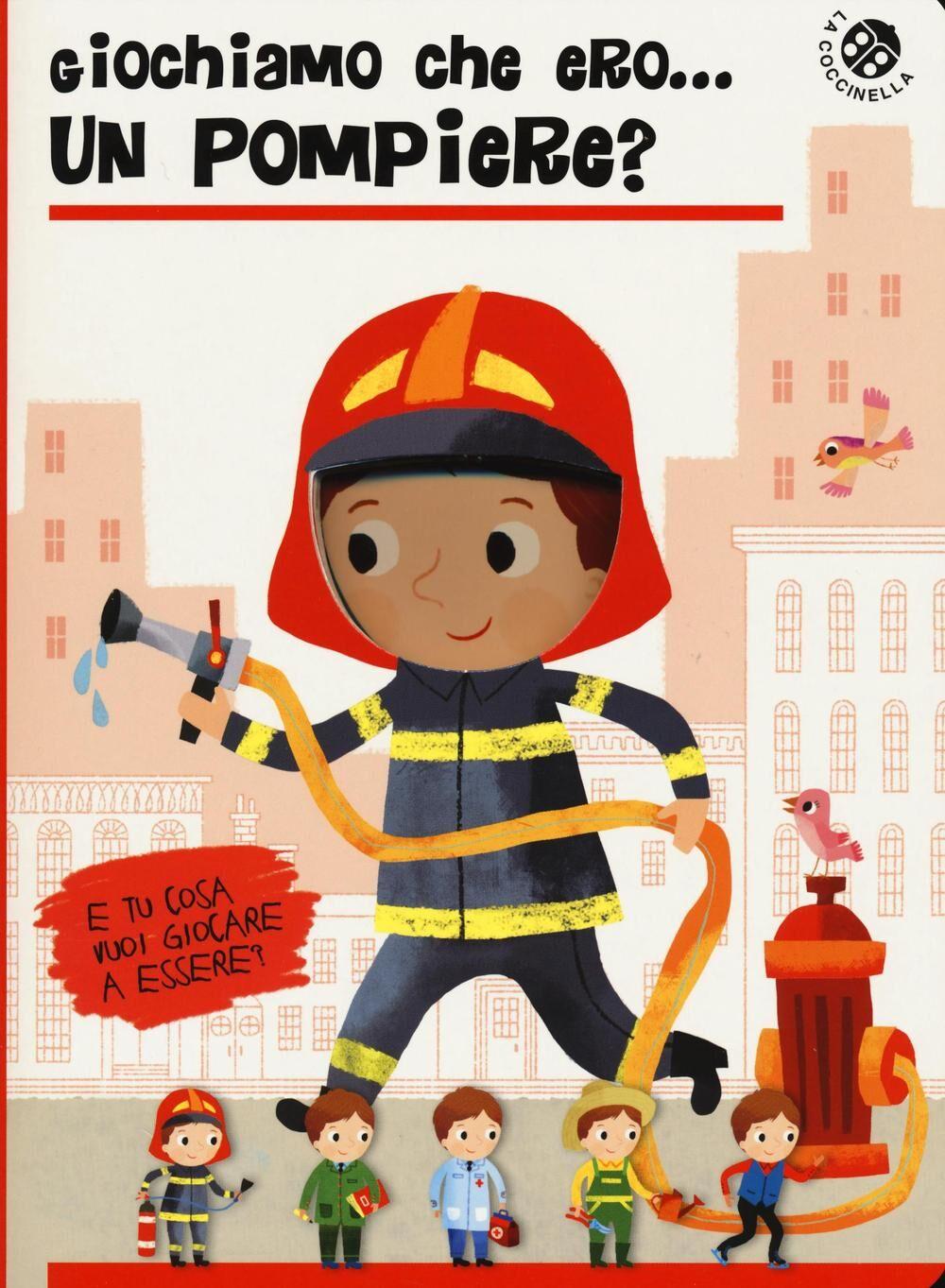Giochiamo che ero... un pompiere?