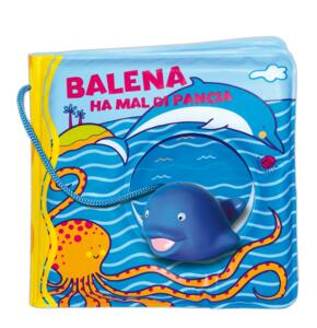 Balena ha mal di pancia. Con gadget - Gabriele Clima,Raffaella Bolaffio - 2