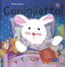 Cocktaillab.it Fai la nanna coniglietto! Ediz. illustrata. Con gadget Image