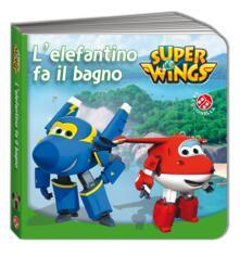 Grandtoureventi.it L' elefantino fa il bagno. Super Wings. Ediz. illustrata Image
