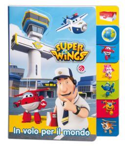 In volo per il mondo. Super Wings - copertina