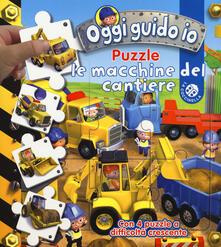 Vitalitart.it Le macchine del cantiere. Oggi guido io. Libro puzzle. Ediz. a colori Image