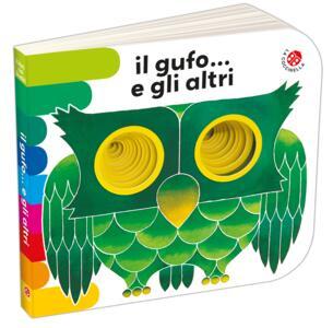 Il gufo... e gli altri. Ediz. a colori - Giorgio Vanetti,Giovanna Mantegazza - copertina