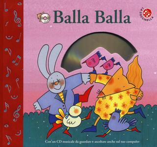 Balla balla. Ediz. a colori. Con CD-ROM - Nicoletta Costa,Roberto Piumini - copertina