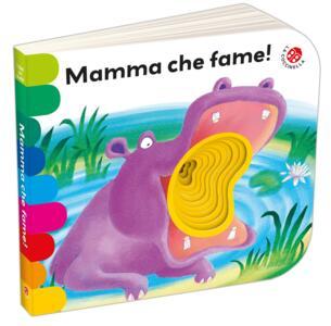 Mamma che fame! Ediz. a colori