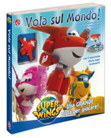 Librisulladiversita.it Vola sul mondo! Super Wings. Ediz. a colori. Con Gioco Image