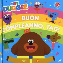 Festivalpatudocanario.es Buon compleanno, Tag! Hey Duggee. Ediz. a colori Image