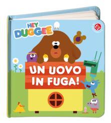 Un uovo in fuga! Hey Duggee. Ediz. a colori.pdf