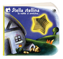 Stella stellina la notte si avvicina.... Ediz. a colori.pdf