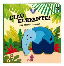 Secchiarapita.it Ciao, elefante! Ediz. a colori. Con gadget Image