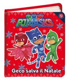 Criticalwinenotav.it Geco salva il Natale. Pj Masks. Ediz. a colori Image