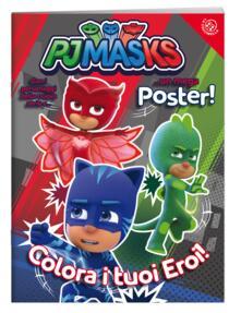 Colora i tuoi eroi! Pj Masks. Ediz. a colori. Con poster.pdf
