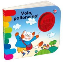 Vola, palloncino! Ediz. a colori - Giovanna Mantegazza - copertina