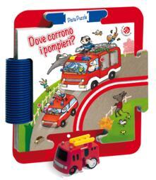Dove corrono i pompieri? Ediz. a colori. Con gadget.pdf