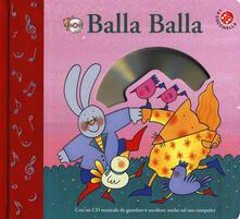 Camfeed.it Balla balla. Ediz. a colori. Con CD-ROM Image
