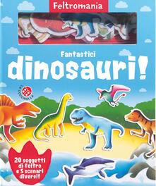 Fantastici dinosauri! Con gadget.pdf