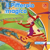 Il Il pifferaio magico. Ediz. a colori - Mantegazza Giovanna - wuz.it
