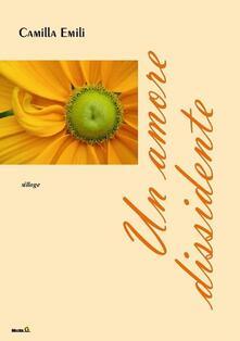 Un amore dissidente - Camilla Emili - copertina