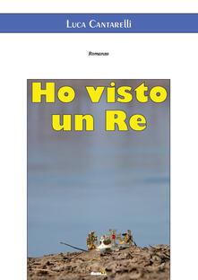 Ho visto un re - Luca Cantarelli - copertina