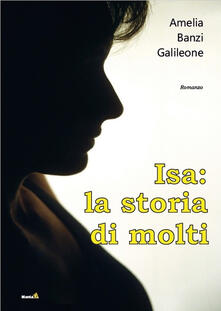Isa. La storia di molti - Amelia Banzi Galileone - copertina