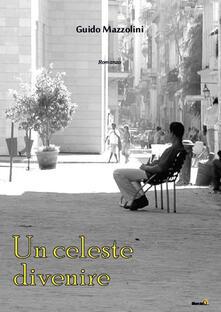 Un celeste divenire - Guido Mazzolini - copertina
