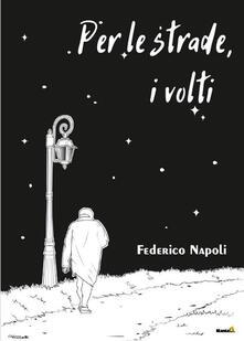 Per le strade, i volti - Federico Napoli - copertina
