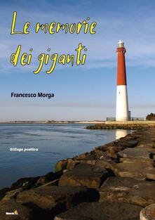 Le memorie dei giganti - Francesco Morga - copertina