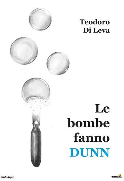 Le bombe fanno dunn - Teodoro Di Leva - copertina
