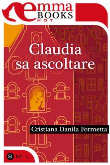 Claudia sa ascoltare - Cristiana Danila Formetta - ebook