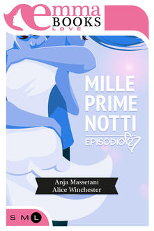 Mille prime notti. Vol. 2 - Anja Massetani,Alice Winchester - ebook
