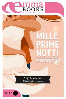 Mille prime notti. Vol. 4 - Anja Massetani,Alice Winchester - ebook