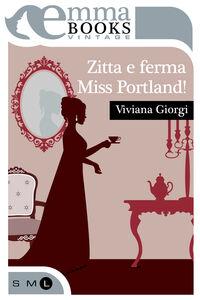 Ebook Zitta e ferma, miss Portland! Viviana Giorgi