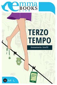 Terzo tempo - Annamaria Anelli - ebook